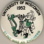UW engineering students' St. Patrick's Day celebration pin. 1952. #S07517