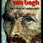 Stone, Irving. Vincent van Gogh, ein Leben in Leidenschaft. Translated by Mildred Harnack-Fish. Berlin: Universitas, Deutsche Verlags-Aktiengesellschaft, 1947 [c1936]. Personal copy courtesy of Shareen Blair Brysac