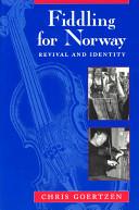 Cover of Fiddling for Norway, by Chris Goertzen
