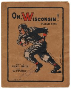 Cover of On, Wisconsin! sheet music, signed by Carl Beck. First edition. Hillson, McCormack and Company of Chicago, 1909.