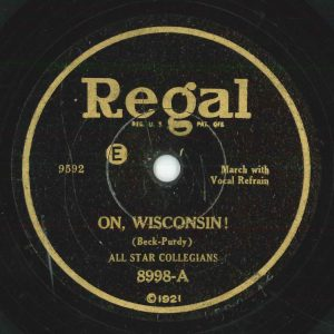 Label for On, Wisconsin! All Star Collegians. 1921. (Regal 8998-A)