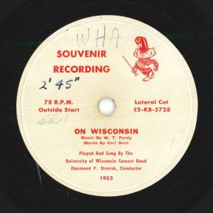 Label for On, Wisconsin. The University of Wisconsin Concert Band, Raymond F. Dvorak, Conductor. 1952. (Souvenir E2-KB-5738)