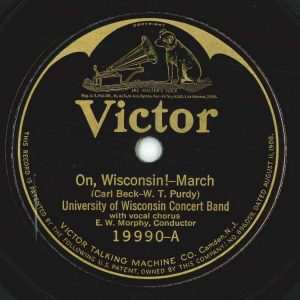 Label for On, Wisconsin! March. University of Wisconsin Concert Band w/ vocal chorus (E.W. Morphy, Conductor). 1926. (Victor 19990-A)