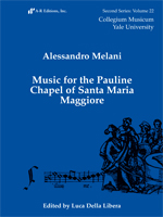 Cover of Music for the Pauline Chapel of Santa Maria Maggiore. Alessandro Melani. Collegium Musicum: Yale University, second series, 22