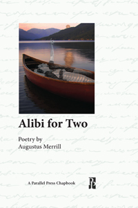 Alibi for Two by Augustus Merrill (Parallel Press, 2014)