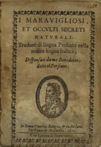 title page from I maravigliosi et occulti secreti naturali by Benedetto, il Persiano (1613) in Special Collections