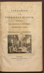From A catalogue of the Ashmolean Museum (Oxford, 1836). Call number: special collections reference AM101 O82.