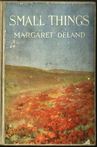 Cover of Margaret Deland, Small things (1918).