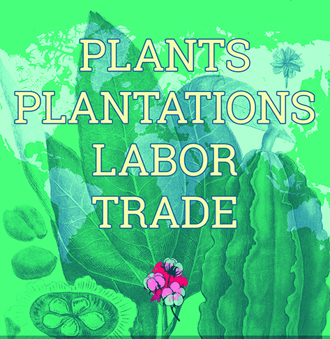 square portion of exhibit poster for Plants Plantations Labor Trade